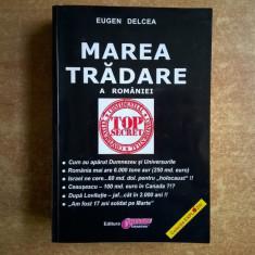Eugen Delcea - Marea tradare a Romaniei - Carte ezoterism