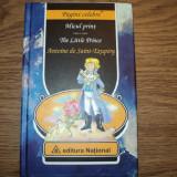 The Little Prince. Micul Print de  A. De Saint Exupery ( editie bilingva), Alta editura