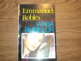 Iarba ruinelor de Emmanuel Robles
