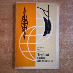 Ion-Mihail Iosif – Traficul radio-amatorului - Carti Electrotehnica