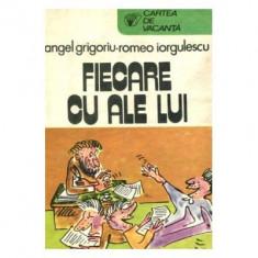 Angel Grigoriu, Romeo Iorgulescu - Fiecare cu ale lui