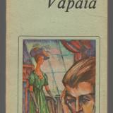 (C7053) HENRI DE REGNIER - VAPAIA - Roman, Anul publicarii: 1988