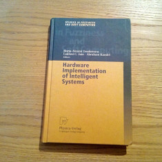 HARDWARE IMPLEMENTATION OF INTELLIGENT SYSTEMS - Horia-N. Teodorescu - 2001, Alta editura