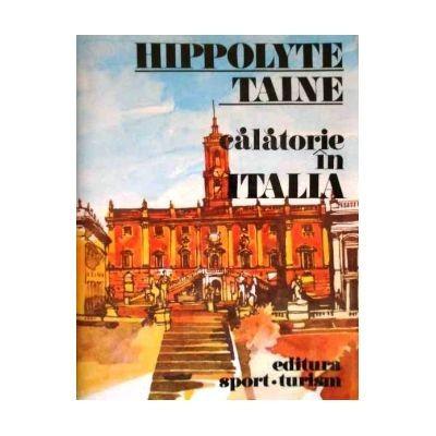 Hippolyte Taine - Calatorie în Italia