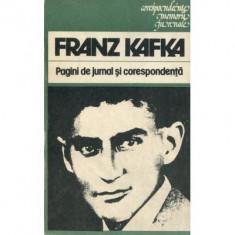 Franz Kafka - Pagini de jurnal si corespondenta