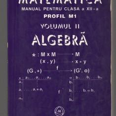 (C7038) MIRCEA GANGA - MATEMATICA CLASA A XII-A, ALGEBRA VOL II