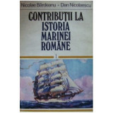 Nicolae Bîrdeanu, Dan Nicolaescu - Contributii la istoria marinei romane (vol. 1)