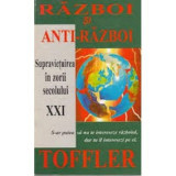 Alvin Toffler - Razboi si Anti-razboi. Supravietuirea în zorii secolului XXI - Carti Beletristica