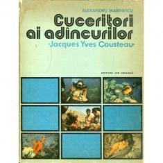 Alexandru Marinescu - Cuceritori ai adîncurilor - Jacques Yves Cousteau