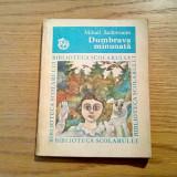 DUMBRAVA MINUNATA * DOMNUL TRANDAFIR - Mihail Sadoveanu - 1978, 124 p. - Nuvela