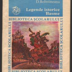 (C7050) D. BOLINTINEANU - LEGENDE ISTORICE. BASME - Roman istoric