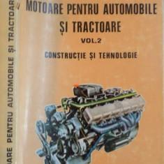 MOTOARE PENTRU AUTOMOBILE SI TRACTOARE de D. ABAITANCEI...I. CIHODARU, VOL II : CONSTRUCTIE SI TEHNOLOGIE, 1980 - Carti Mecanica