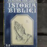 ISTORIA BIBLIEI - HENDRIK VAN LOON - Carti Istoria bisericii