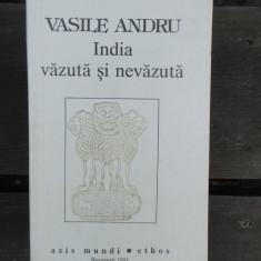 INDIA VAZUTA SI NEVAZUTA - VASILE ANDRU - Carti Hinduism