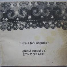 T. Mozes, I. Godea - Muzeul Tarii Crisurilor, Ghidul Sectiei de Etnografie - Album Muzee