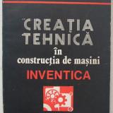 Vitalie Belous - Inventica, Creatia Tehnica In Constructia De Masini