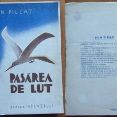 Ion Pillat , Pasarea de lut , Editura Adeverul , 1934 , editia 1, Alta editura