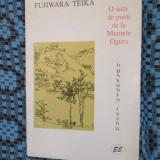 FUJIWARA TEIKA - O SUTA DE POETI DE LA MUNTELE OGURA (2000 - CA NOUA!!!) - Carte poezie