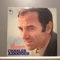 CHARLES AZNAVOUR - LA MAMMA (1970/ BARCLAY REC/ RFG) - Vinil /Impecabil (NM) - Muzica Pop emi records