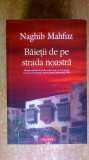 Naghib Mahfuz - Baietii de pe strada noastra, Alta editura, 2009