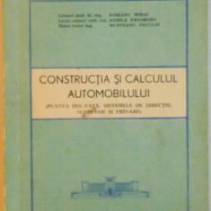 CONSTRUCTIA SI CALCULUL AUTOMOBILULUI de GORIANU MIHAI...MUNTEANU NECULAI, 1976 - Carti Mecanica