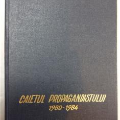 CAIETUL PROPAGAGANDISTULUI 1980 - 1984 - MODEL DE DEVOTAMENT - Carte Epoca de aur