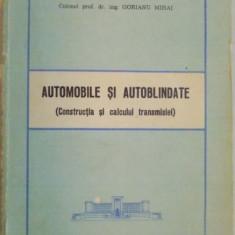 AUTOMOBILE SI AUTOBLINDATE, CONSTRUCTIA SI CALCULUL TRANSMISIEI de GORIANU MIHAI, 1980 - Carti Mecanica