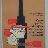 Damcalescu, Tacorian - Came Pentru Strunjirea De Precizie Pe Strunguri Automate - Carti Mecanica