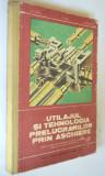 Utilajul si tehnologia prelucrarilor prin aschiere - 1980