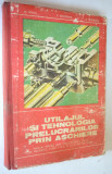 Utilajul si tehnologia prelucrarilor prin aschiere - 1981