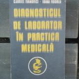 DIAGNOSTICUL DE LABORATOR IN PRACTICA MEDICALA - GABRIEL IVANOVICI - Carte Diagnostic si tratament