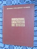 INDICATORUL LOCALITATILOR DIN ROMANIA - IORDAN / GASTESCU / OANCEA (CA NOUA!), Alta editura