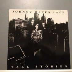 JOHNNY HATES JAZZ - TALL STORIES (1991/VIRGIN REC/RFG) - Vinil/Impecabil (NM) - Muzica Pop virgin records