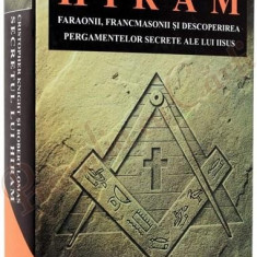 Christopher Knight; Robert Lomas - Secretul lui Hiram - Carte Hobby Masonerie