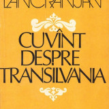 Ion Lancranjan - Cuvant despre Transilvania - 36449 - Istorie