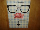 Cumpara ieftin ARTA CULINARA PENTRU STUDIOSI -JEFF POTTER  ANUL 2012