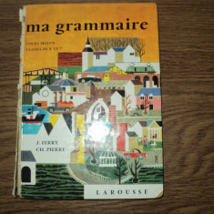 Ma Grammaire Cours Moyen Classes 8e et 7e - Larousse Altele
