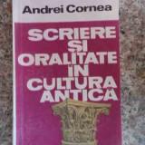 Scriere Si Oralitate In Cultura Antica - Andrei Cornea ,533145