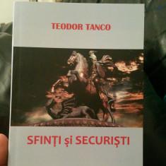 SFINȚI ȘI SECURISTI TEODOR TANCO MISCAREA LEGIONARA DETINUT POLITIC LEGIONAR 302 - Istorie
