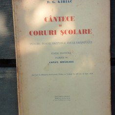 CANTECE SI CORURI SCOLARE - D.G. KIRIAC - Carte veche