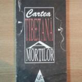 CARTEA TIBETANA A MORTILOR / BARDO THODOL - Carte ezoterism