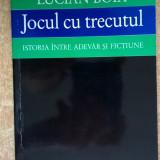 Lucian Boia - Jocul cu trecutul - Istorie