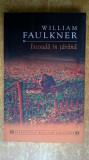William Faulkner - Iscoada in tarana, Alta editura, 2011