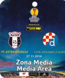 Acreditare meci fotbal ASTRA Giurgiu - DINAMO ZAGREB 27.11.2014 Europa League