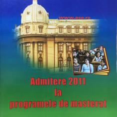 Academia de Studii Economice ADMITEREA 2011 LA PROGRAMELE DE MASTERAT - Culegere Matematica