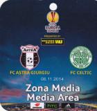 Acreditare meci fotbal ASTRA Giurgiu - CELTIC GLASGOW 06.11.2014 Europa League