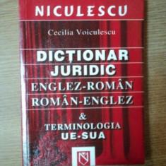 DICTIONAR JURIDIC ENGLEZ ROMAN, ROMAN - ENGLEZ de CECILIA VOICULESCU