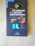 DICTIONAR AL ARTISTILOR CONTEMPORANI - IN FRANCEZA - 2004