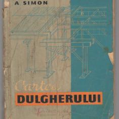 (C6868) V. HOPU, M. STOICA, A. SIMION - CARTEA DULGHERULUI - Carti Constructii