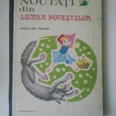 NOUTATI DIN LUMEA POVESTILOR - NICULAE TACHE ( BOGAT ILUSTRATA }